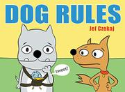 DOG RULES by Jef Czekaj