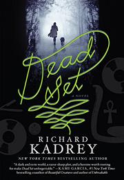 DEAD SET by Richard Kadrey