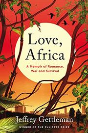 LOVE, AFRICA by Jeffrey  Gettleman