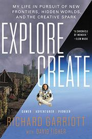 EXPLORE/CREATE by Richard Garriott de Cayeux