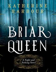 BRIAR QUEEN by Katherine Harbour