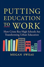PUTTING EDUCATION TO WORK by Megan Sweas