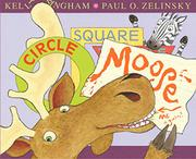 CIRCLE, SQUARE, MOOSE by Kelly Bingham