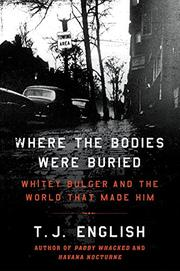 WHERE THE BODIES WERE BURIED by T.J. English