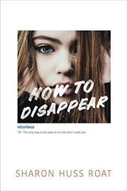 HOW TO DISAPPEAR by Sharon Huss Roat