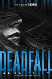 DEADFALL by Anna Carey