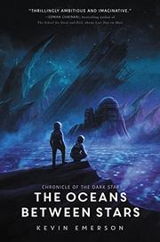 THE OCEANS BETWEEN STARS by Kevin Emerson