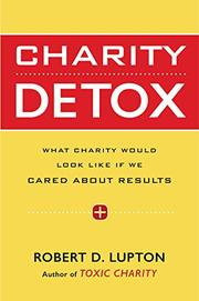 CHARITY DETOX by Robert D. Lupton