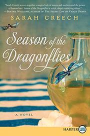 SEASON OF THE DRAGONFLIES by Sarah Creech