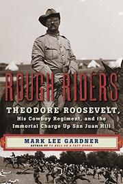 ROUGH RIDERS by Mark Lee Gardner
