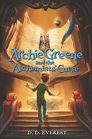 ARCHIE GREENE AND THE ALCHEMISTS' CURSE by D.D. Everest