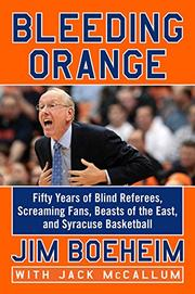 BLEEDING ORANGE by Jim Boeheim
