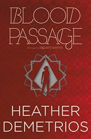 BLOOD PASSAGE by Heather Demetrios