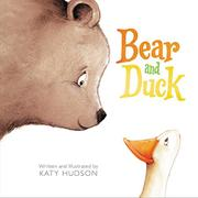 BEAR AND DUCK by Katy Hudson