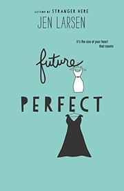 FUTURE PERFECT by Jen Larsen