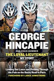 THE LOYAL LIEUTENANT by George Hincapie