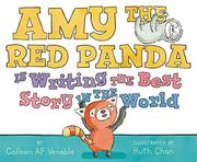 AMY THE RED PANDA IS WRITING THE BEST STORY IN THE WORLD by Colleen AF Venable