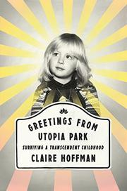 GREETINGS FROM UTOPIA PARK by Claire Hoffman