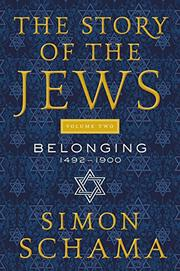 THE STORY OF THE JEWS VOLUME TWO by Simon Schama