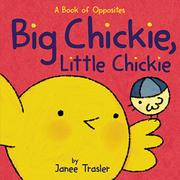 BIG CHICKIE, LITTLE CHICKIE by Janee Trasler