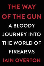 THE WAY OF THE GUN by Iain Overton