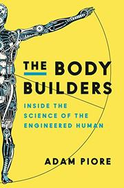 THE BODY BUILDERS by Adam Piore