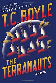 THE TERRANAUTS by T.C. Boyle