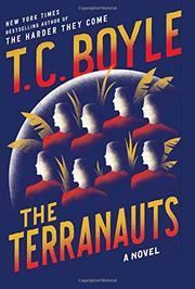 THE TERRANAUTS by T.C. Boyle