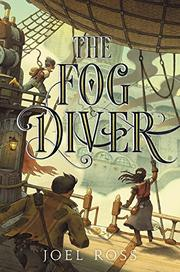 THE FOG DIVER by Joel Ross