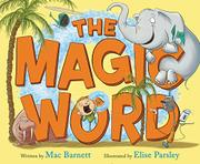 THE MAGIC WORD by Mac Barnett