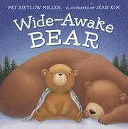 WIDE-AWAKE BEAR by Pat Zietlow Miller