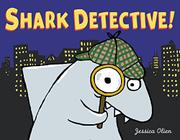 SHARK DETECTIVE! by Jessica Olien