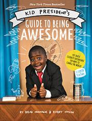 KID PRESIDENT'S GUIDE TO BEING AWESOME by Brad Montague