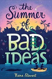 THE SUMMER OF BAD IDEAS by Kiera Stewart