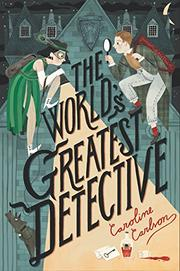 THE WORLD'S GREATEST DETECTIVE by Caroline Carlson