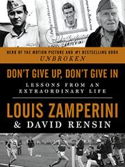 DON'T GIVE UP, DON'T GIVE IN by Louis Zamperini