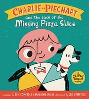 CHARLIE PIECHART AND THE CASE OF THE MISSING PIZZA SLICE by Eric Comstock