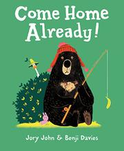COME HOME ALREADY! by Jory John
