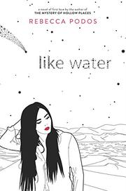 LIKE WATER by Rebecca Podos