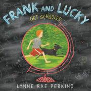 FRANK AND LUCKY GET SCHOOLED by Lynne Rae Perkins
