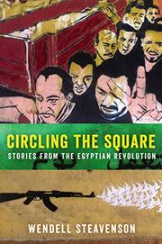 CIRCLING THE SQUARE by Wendell Steavenson