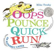 OOPS, POUNCE, QUICK, RUN! by Mike Twohy