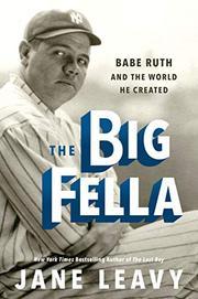 THE BIG FELLA by Jane Leavy