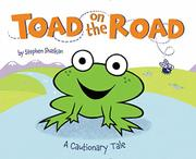 TOAD ON THE ROAD by Stephen Shaskan