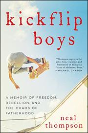 KICKFLIP BOYS by Neal Thompson