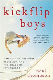 KICKFLIP BOYS by Neal Thompson