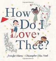 HOW DO I LOVE THEE? by Jennifer Adams