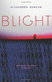 BLIGHT by Alexandra Duncan