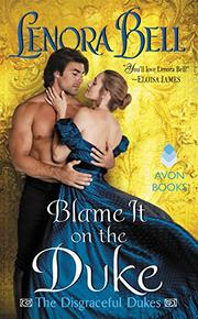 BLAME IT ON THE DUKE by Lenora Bell