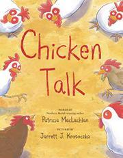 CHICKEN TALK by Patricia MacLachlan